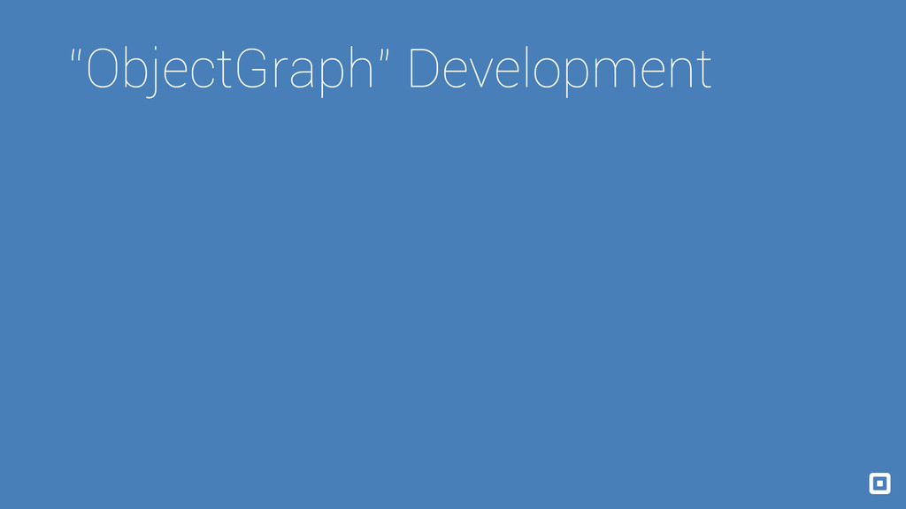 """ObjectGraph"" Development"