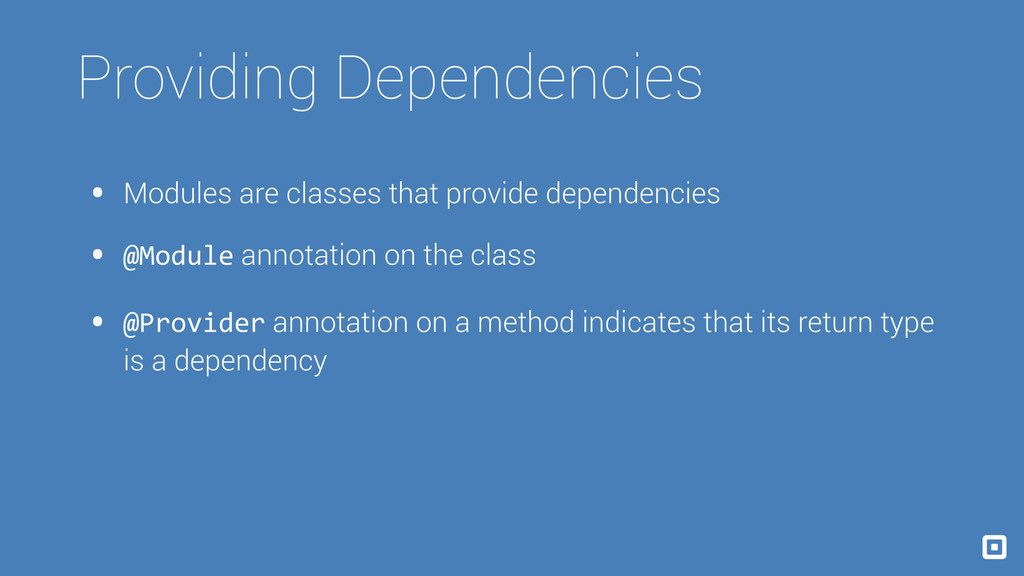 Providing Dependencies • Modules are classes th...