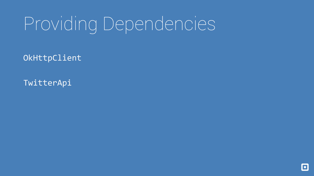 Providing Dependencies OkHttpClient TwitterApi