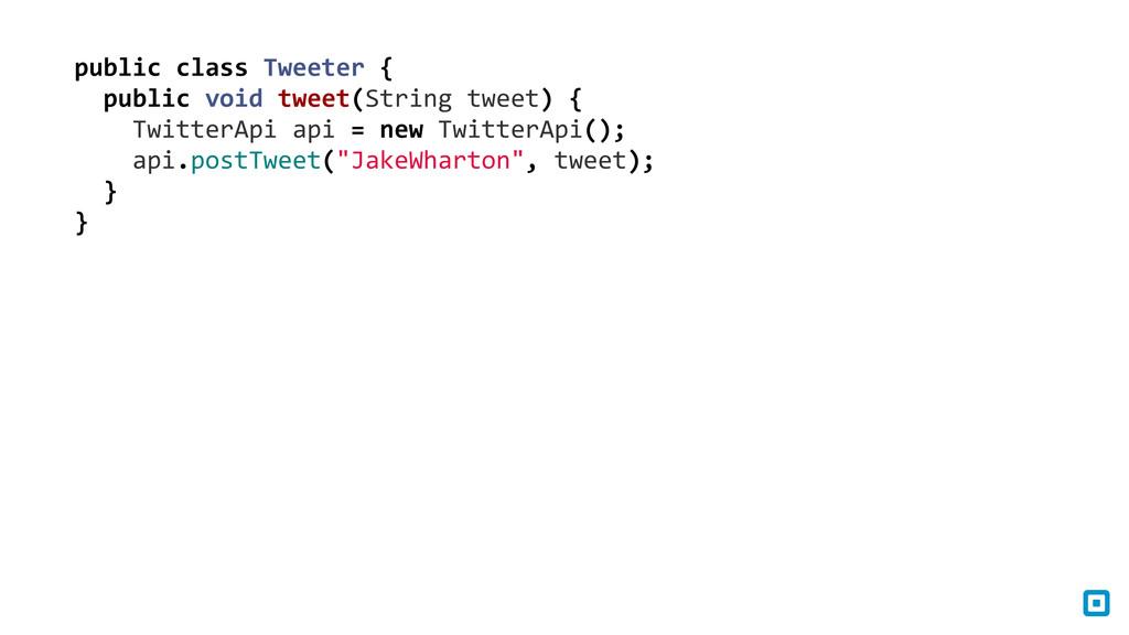 public class Tweeter {   public...