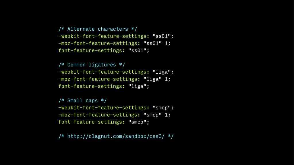/* Alternate characters */ -webkit-font-feature...