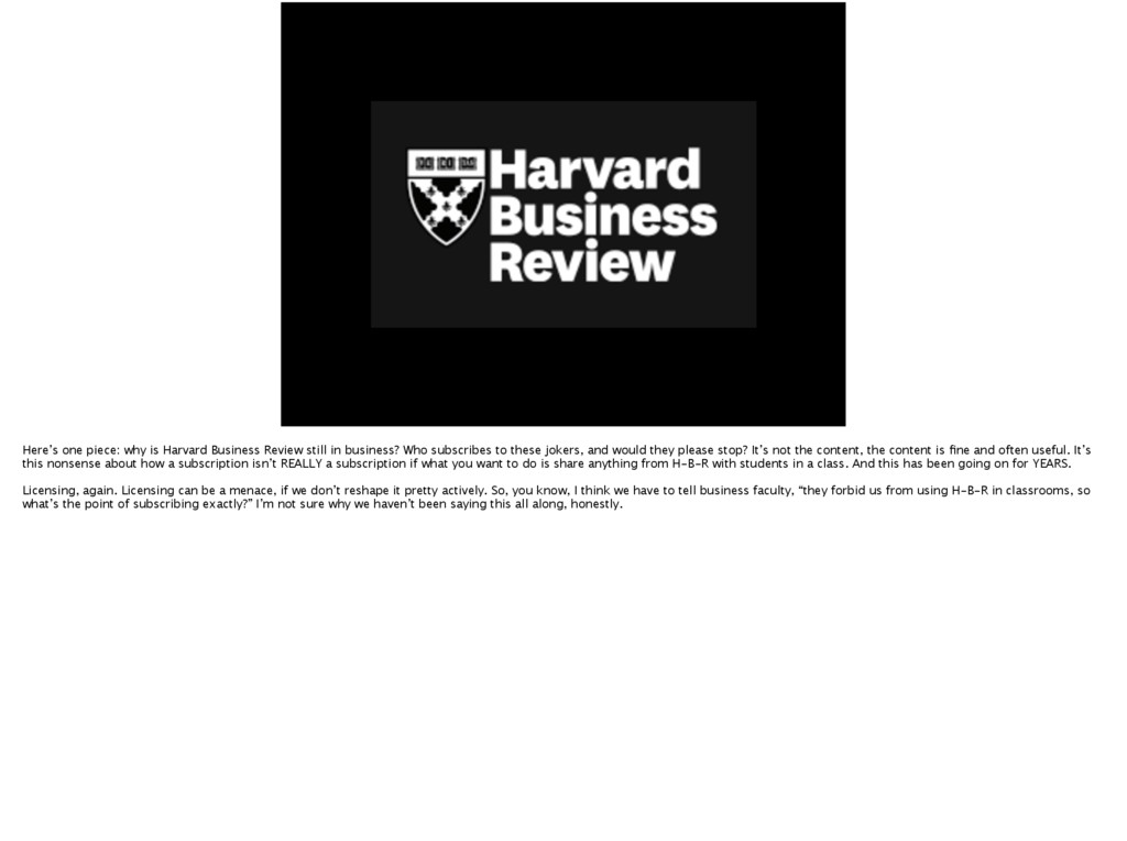 Here's one piece: why is Harvard Business Revie...