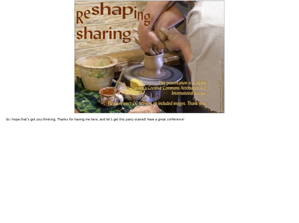 Reshaping sharing This presentation is availabl...