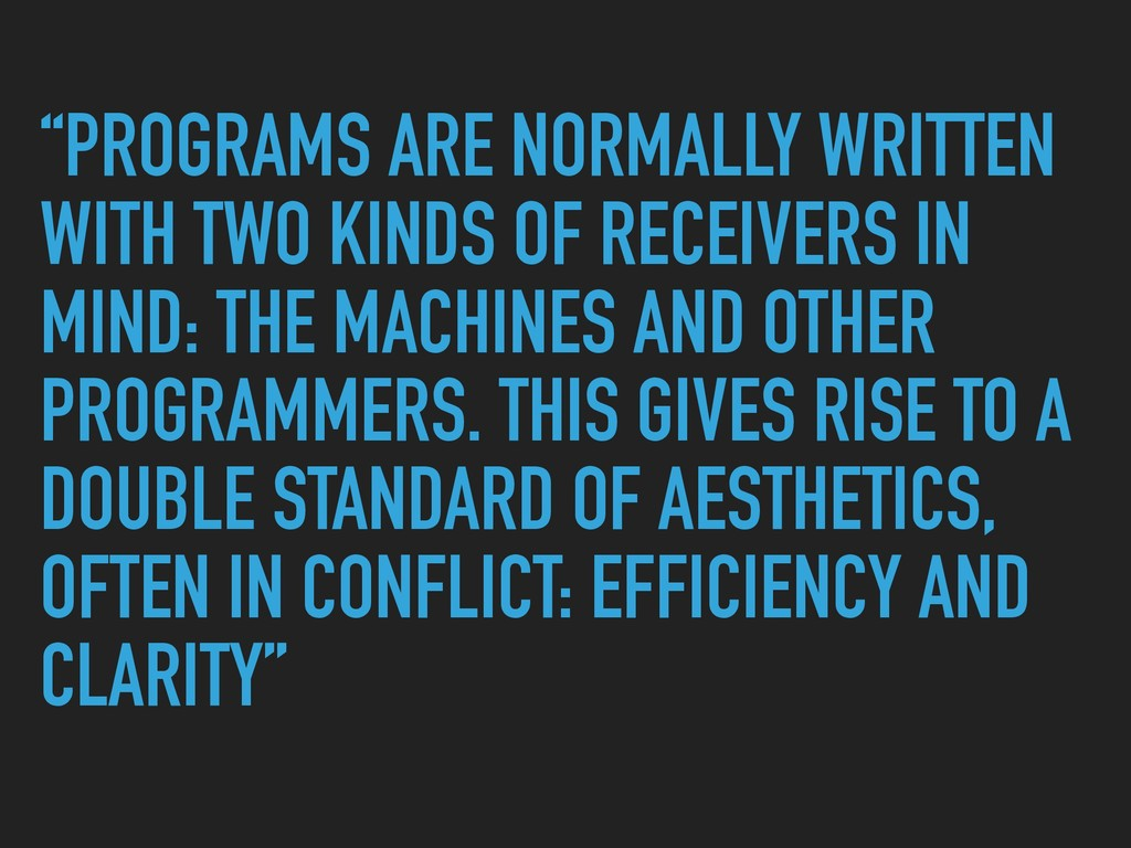 """""""PROGRAMS ARE NORMALLY WRITTEN WITH TWO KINDS O..."""