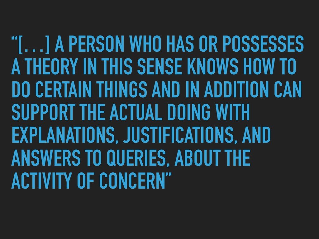 """""""[…] A PERSON WHO HAS OR POSSESSES A THEORY IN ..."""