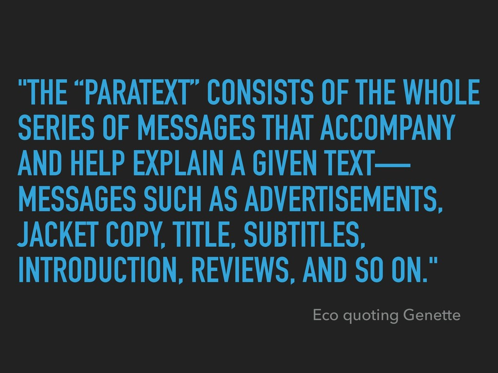 """""""THE """"PARATEXT"""" CONSISTS OF THE WHOLE SERIES OF..."""