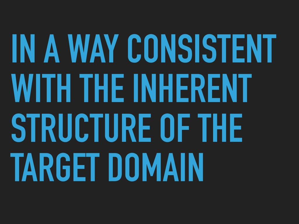 IN A WAY CONSISTENT WITH THE INHERENT STRUCTURE...