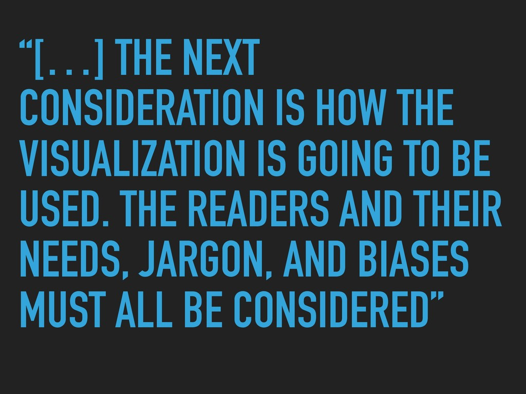 """""""[…] THE NEXT CONSIDERATION IS HOW THE VISUALIZ..."""