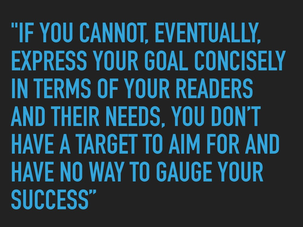 """""""IF YOU CANNOT, EVENTUALLY, EXPRESS YOUR GOAL C..."""
