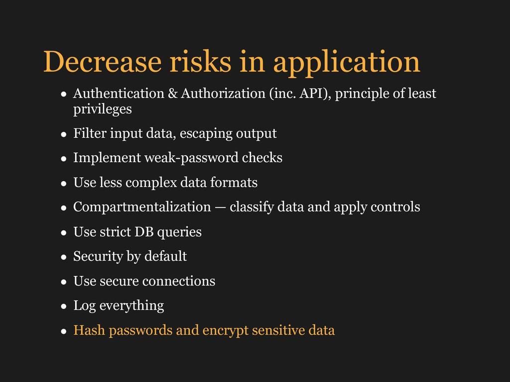Decrease risks in application • Authentication ...