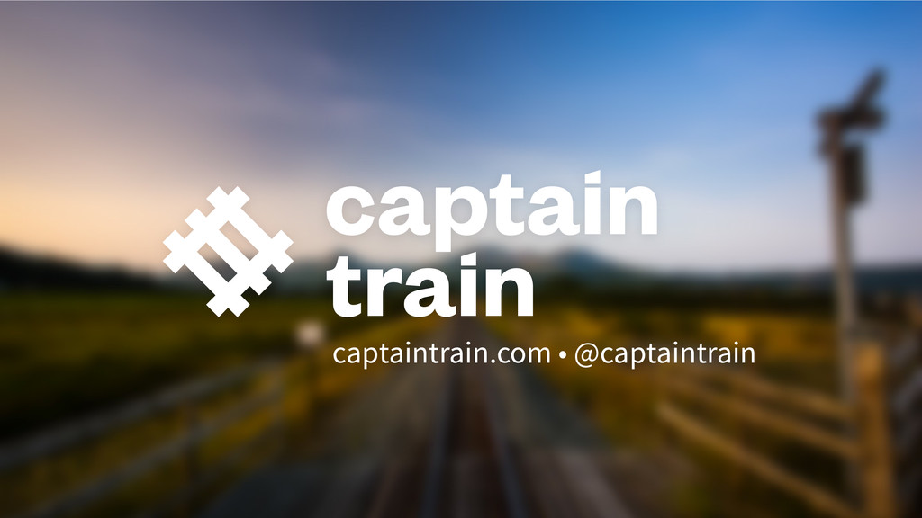 capitainetrain.com • @capitainetrain captaintra...