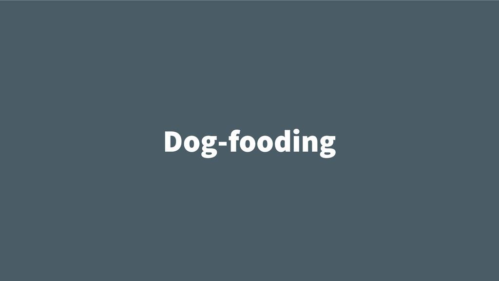 Dog-fooding