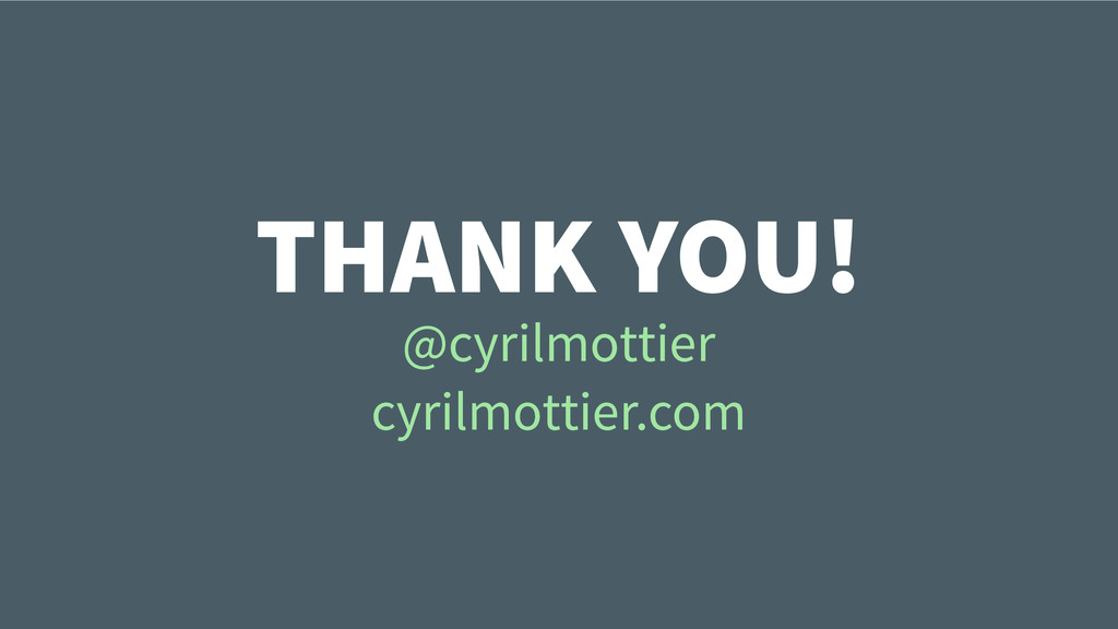 THANK YOU! @cyrilmottier cyrilmottier.com @cyri...