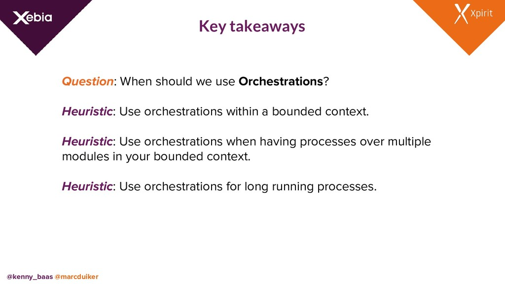 Key takeaways Question: When should we use Orch...