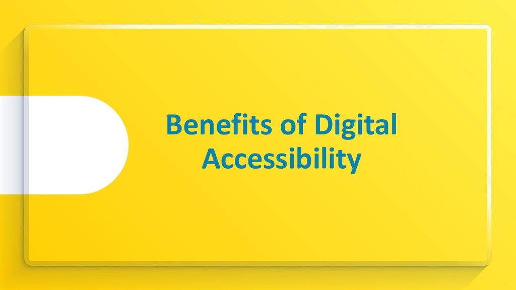 Benefits of Digital Accessibility