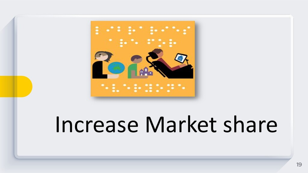 19 Increase Market share