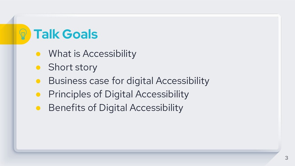 Talk Goals ● What is Accessibility ● Short stor...