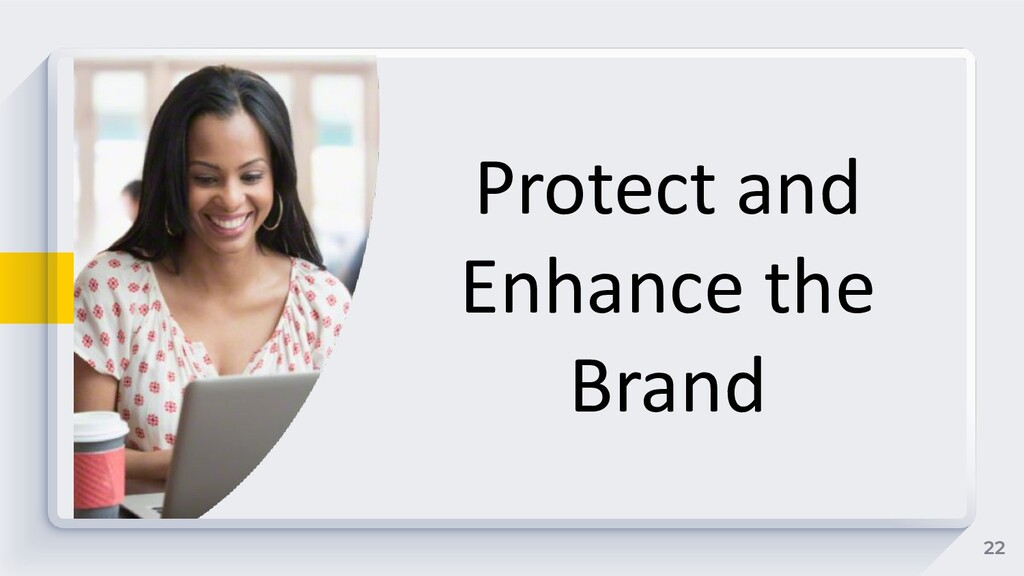 22 Protect and Enhance the Brand
