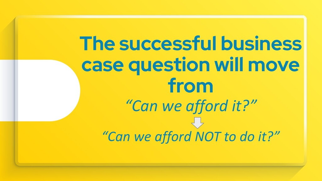 The successful business case question will move...