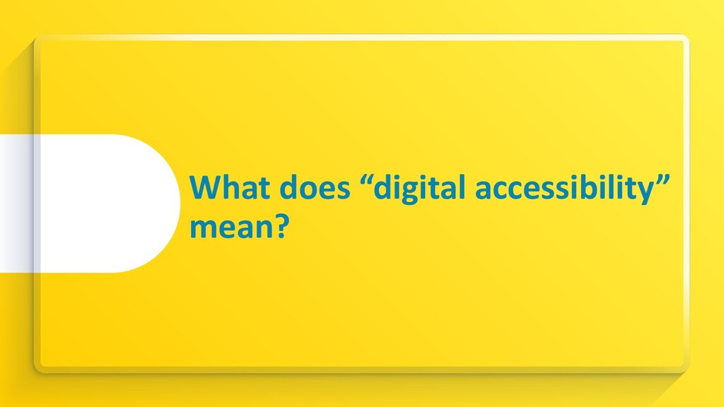 """What does """"digital accessibility"""" mean?"""
