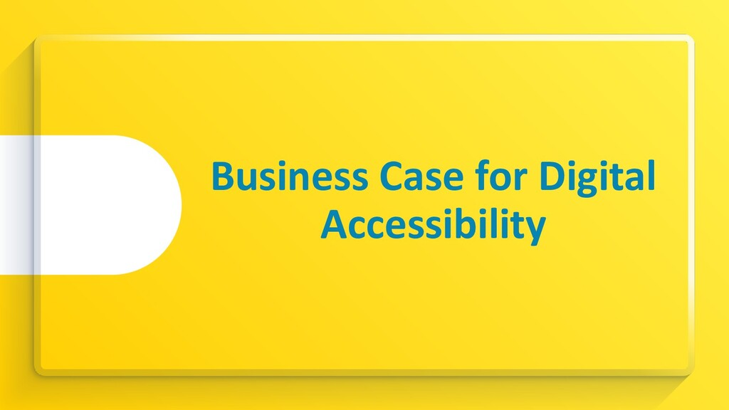 Business Case for Digital Accessibility