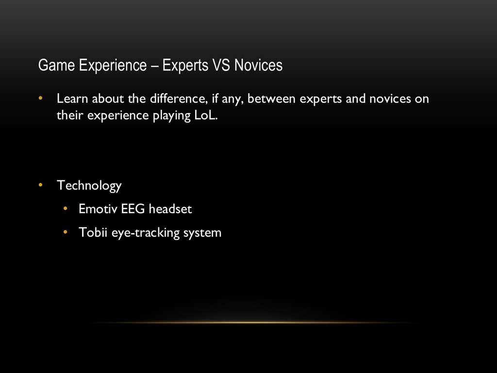 Game Experience – Experts VS Novices • Learn ab...