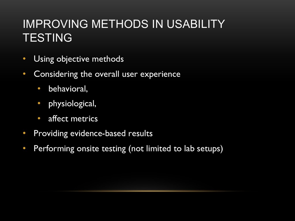 IMPROVING METHODS IN USABILITY TESTING • Using ...