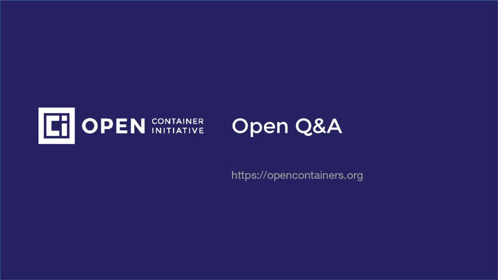 Open Q&A https://opencontainers.org