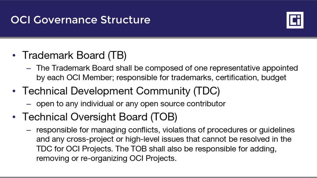 OCI Governance Structure • Trademark Board (TB)...