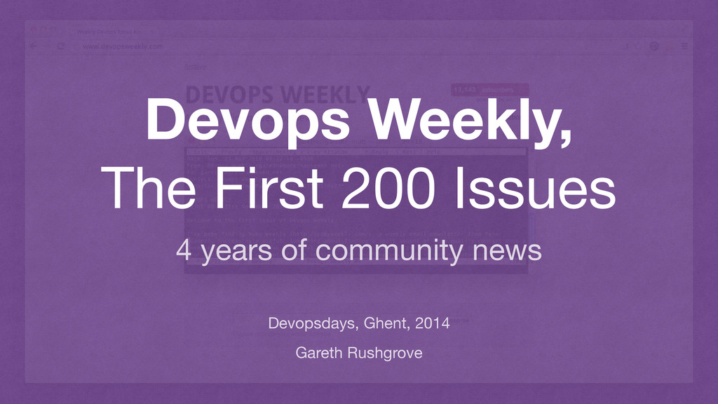 Devops Weekly, The First 200 Issues Devopsdays,...