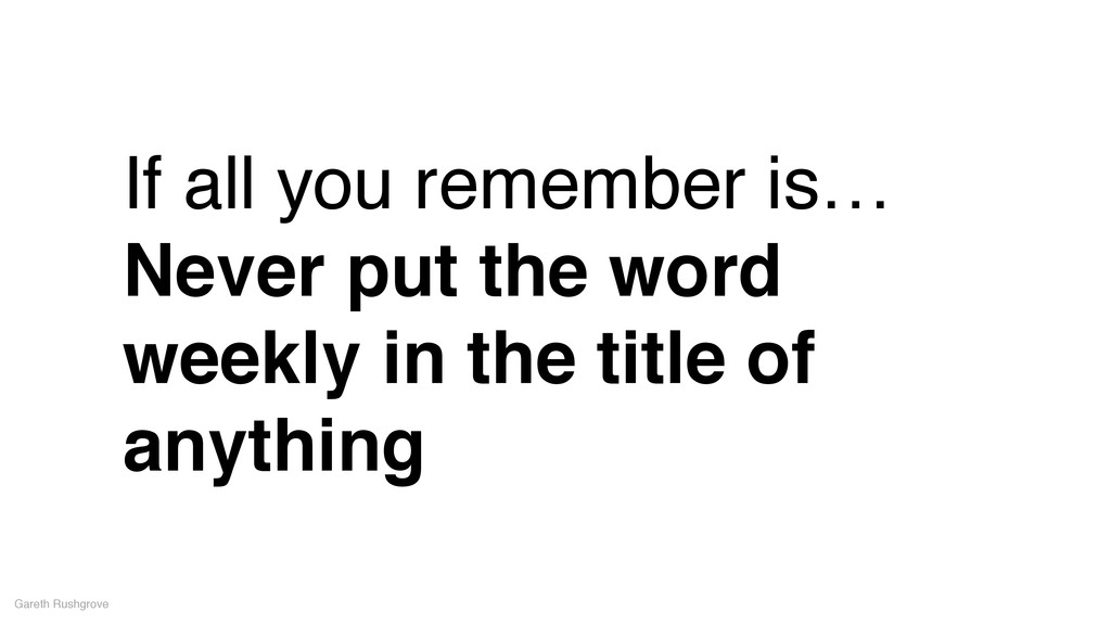 If all you remember is…! Never put the word wee...