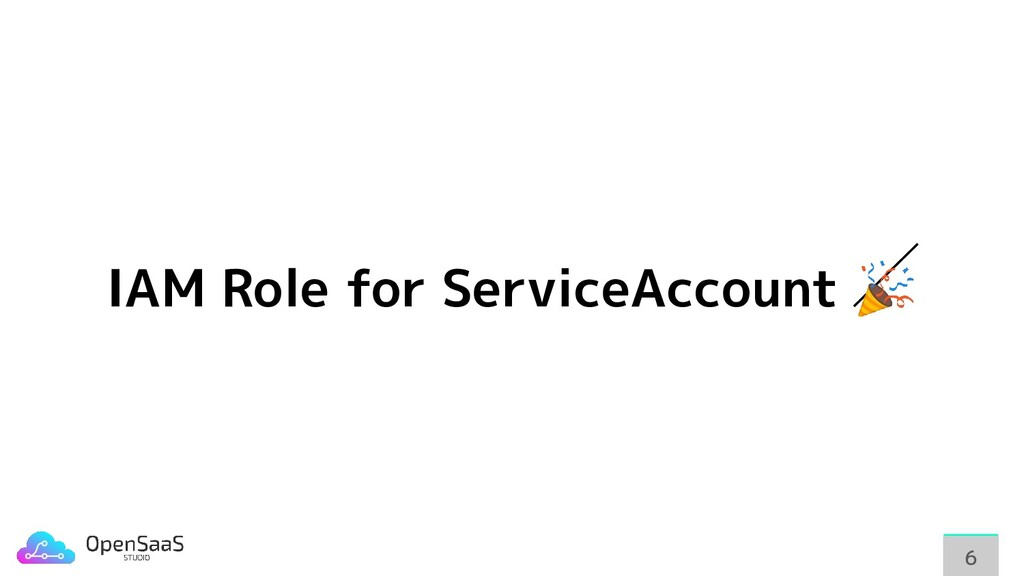 IAM Role for ServiceAccount  66