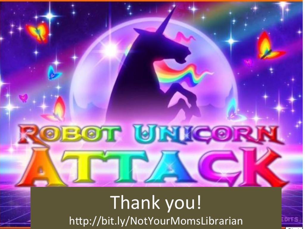 Thank you!  hLp://bit.ly/NotYourMomsLibra...