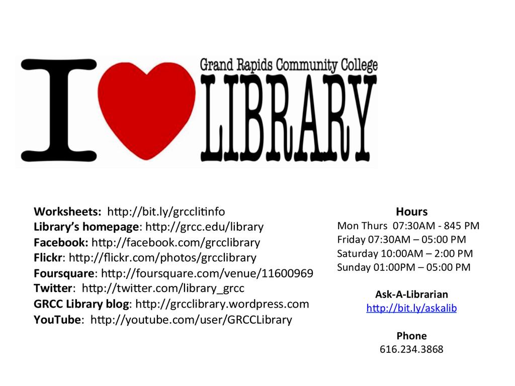 Worksheets:  hLp://bit.ly/grccliMnfo ...
