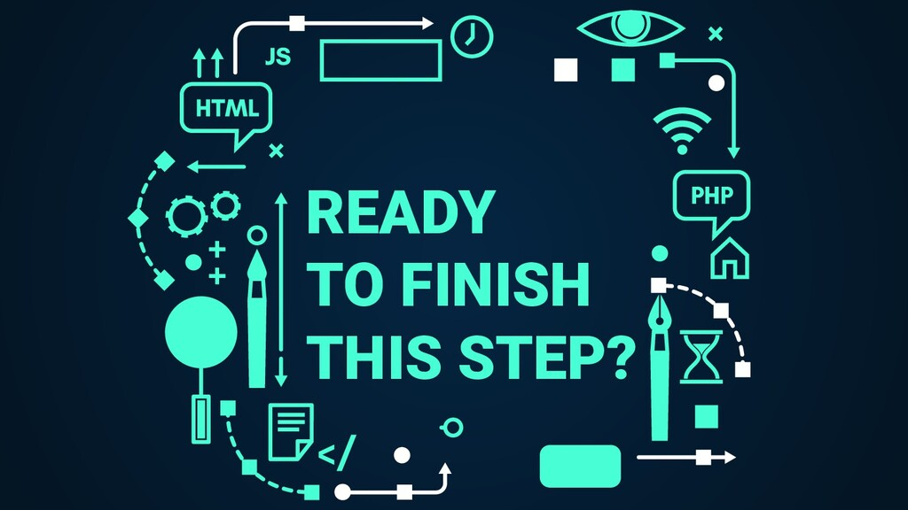 READY TO FINISH THIS STEP?