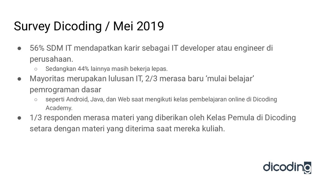 Survey Dicoding / Mei 2019 ● 56% SDM IT mendapa...