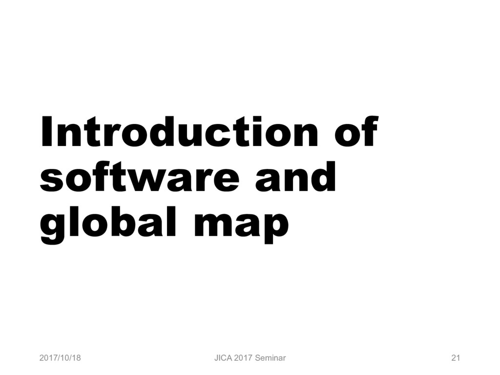 Introduction of software and global map 2017/10...