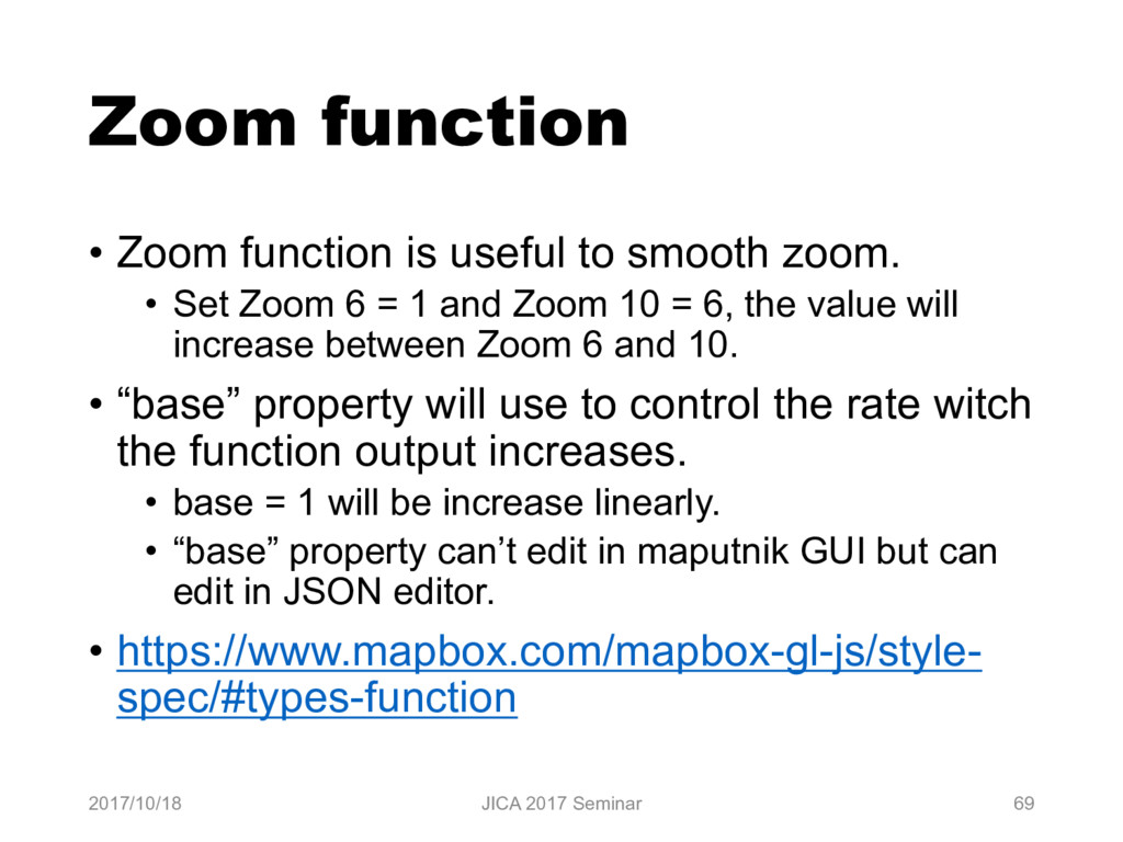 Zoom function • Zoom function is useful to smoo...