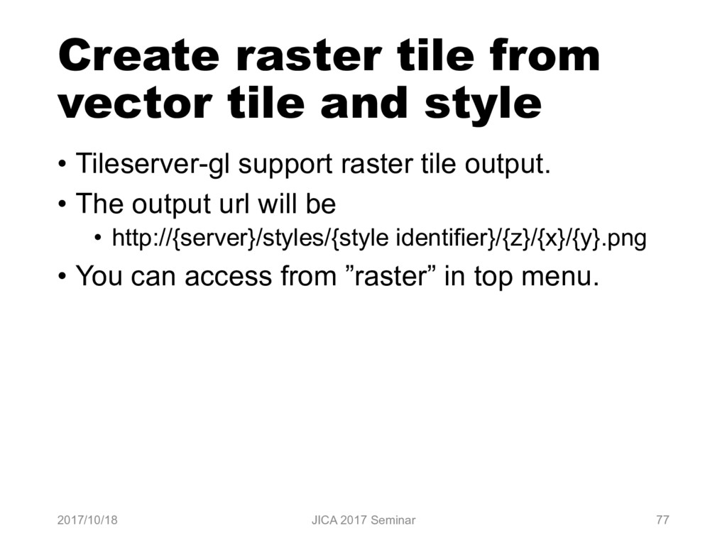Create raster tile from vector tile and style •...