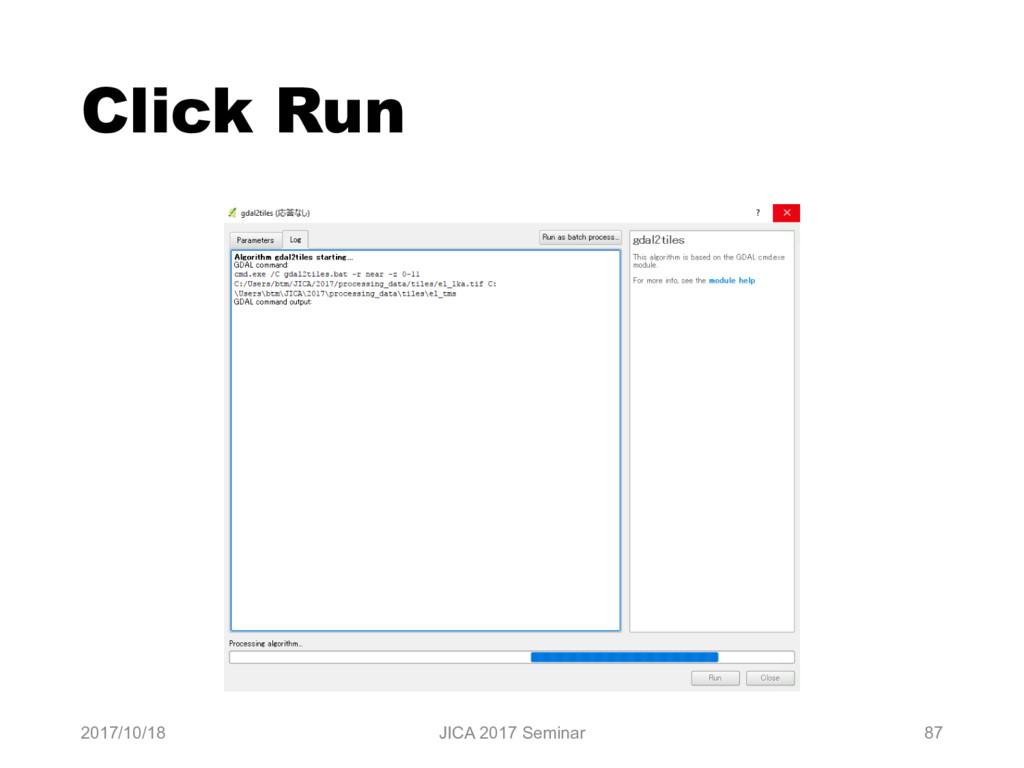 Click Run 2017/10/18 JICA 2017 Seminar 87