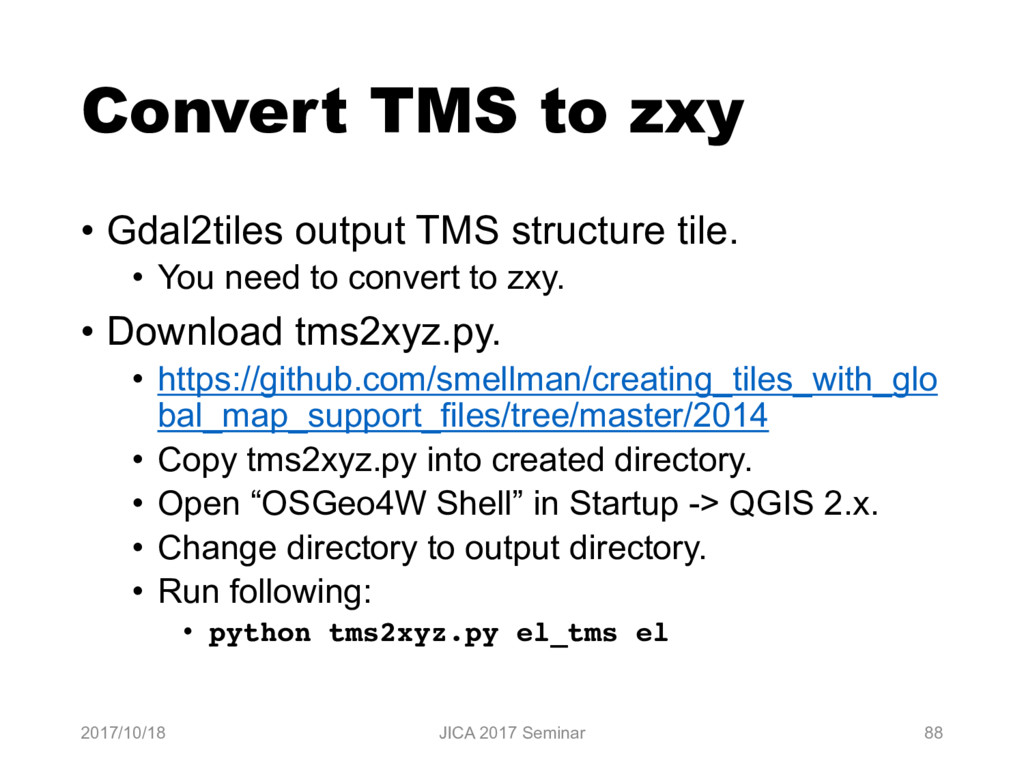 Convert TMS to zxy • Gdal2tiles output TMS stru...