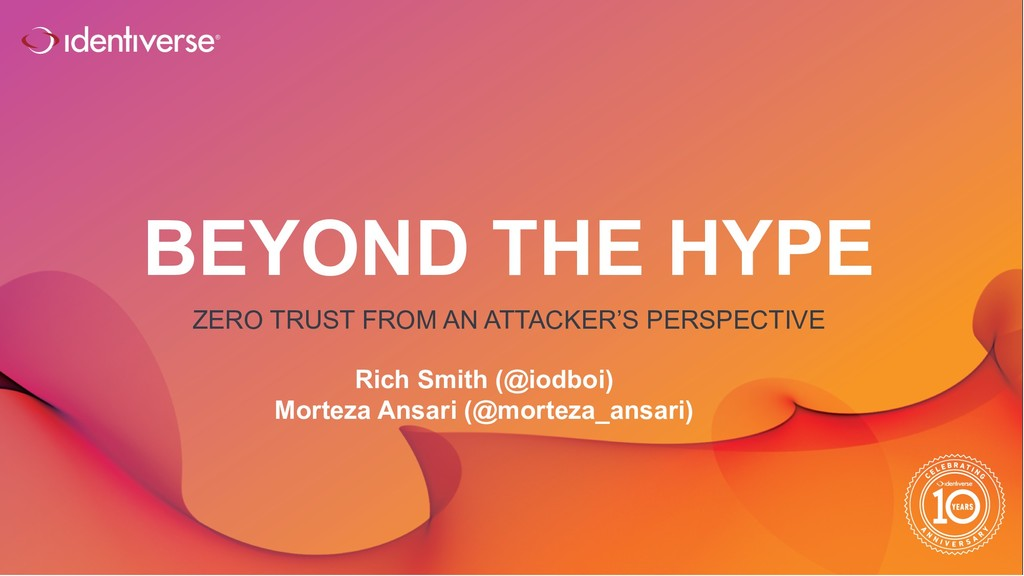 ® BEYOND THE HYPE ZERO TRUST FROM AN ATTACKER'S...