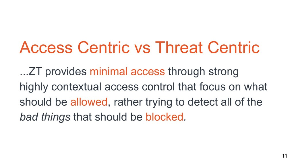 11 Access Centric vs Threat Centric ...ZT provi...