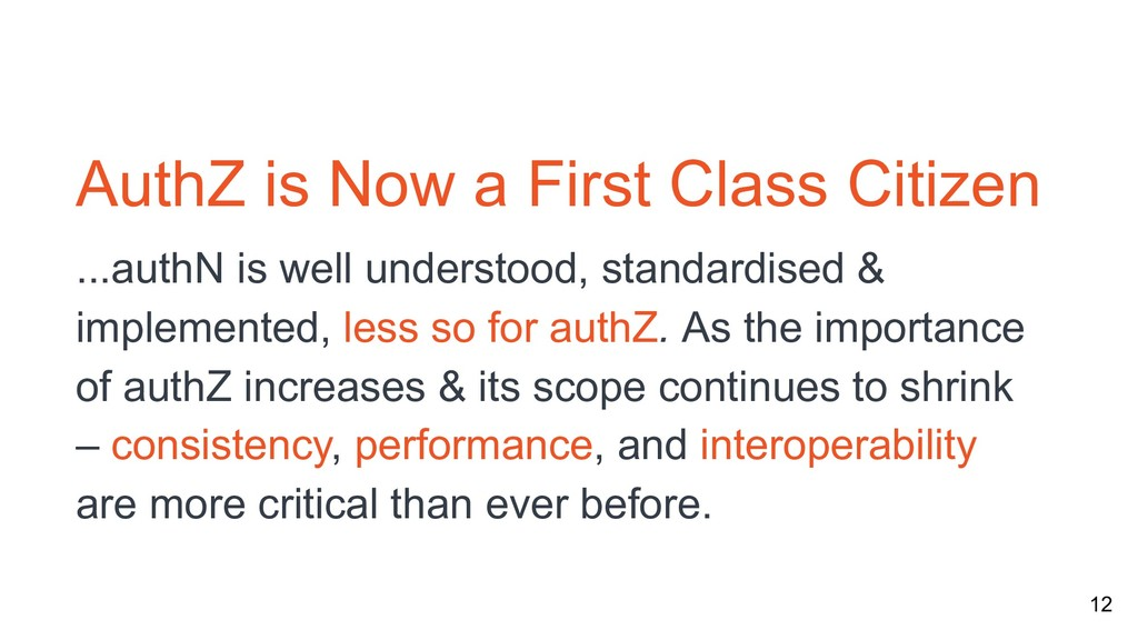 12 AuthZ is Now a First Class Citizen ...authN ...