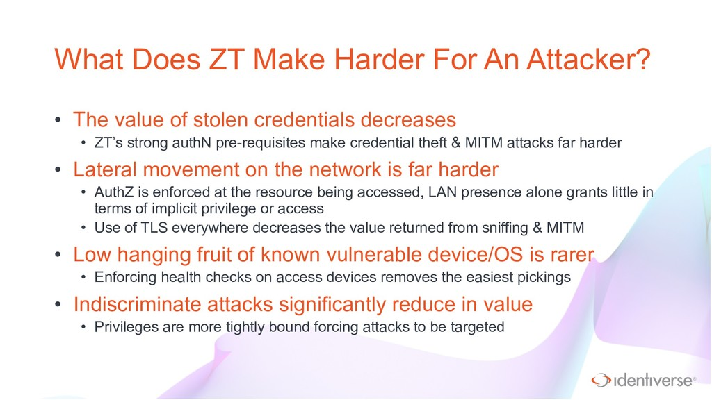 ® What Does ZT Make Harder For An Attacker? • T...