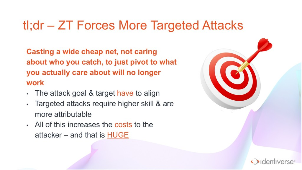 ® tl;dr – ZT Forces More Targeted Attacks Casti...