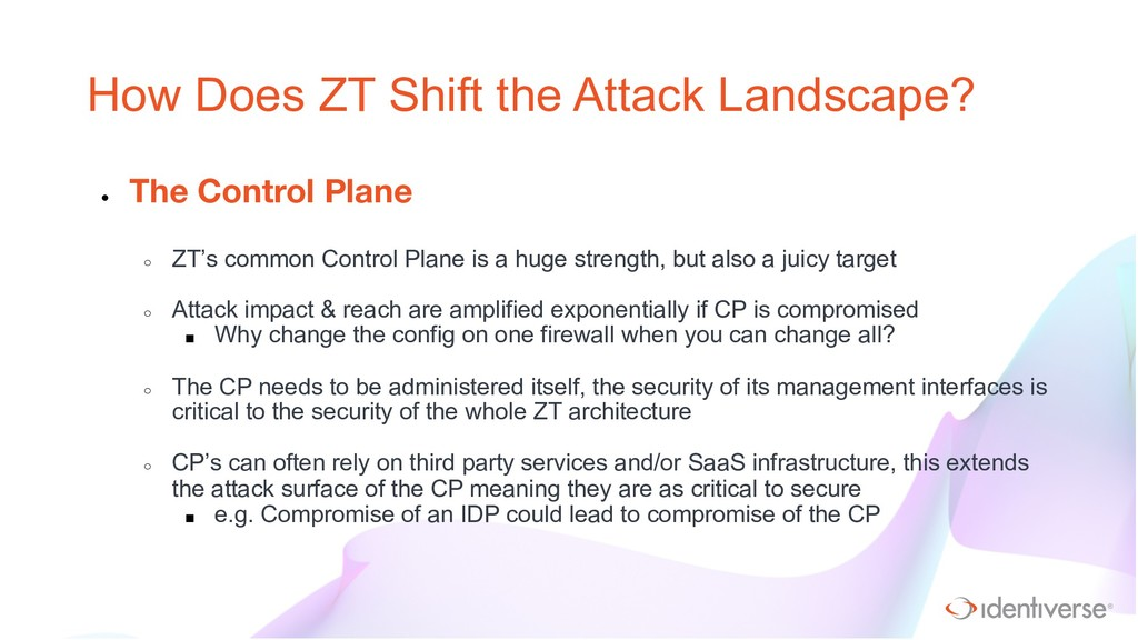 ® How Does ZT Shift the Attack Landscape? ● The...