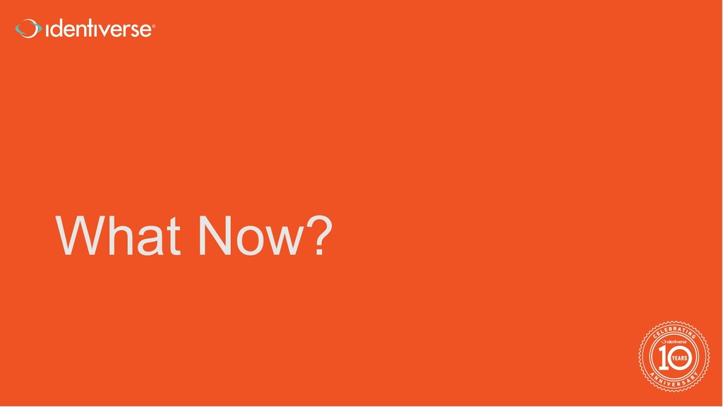 ® What Now?