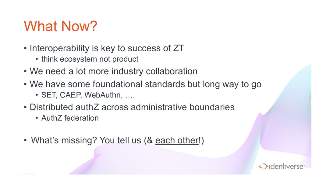 ® What Now? • Interoperability is key to succes...