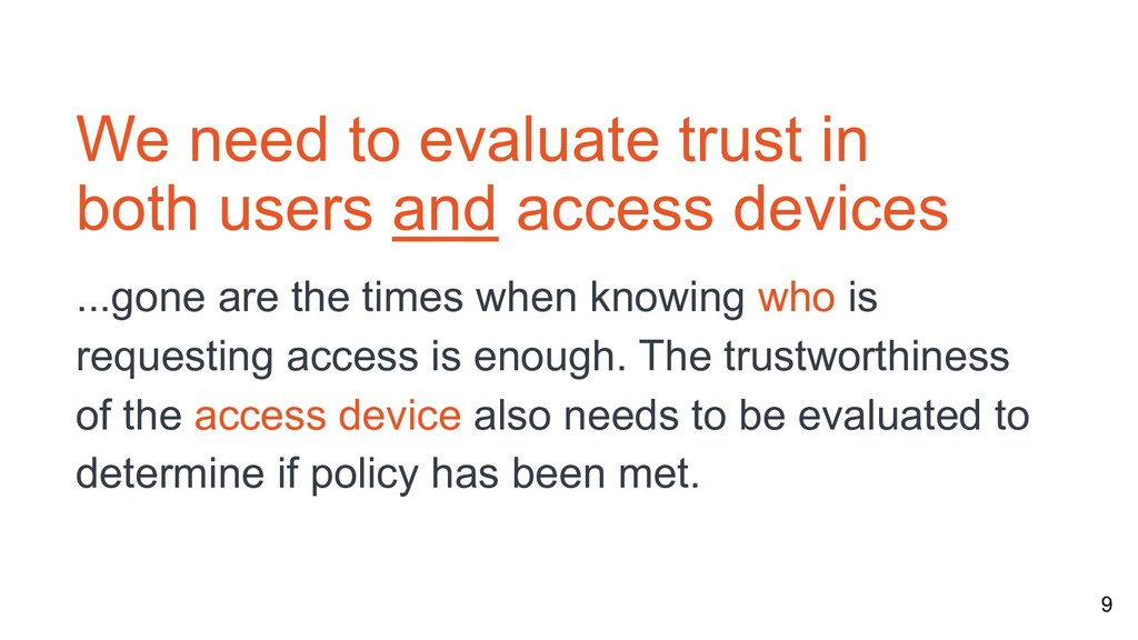 9 We need to evaluate trust in both users and a...